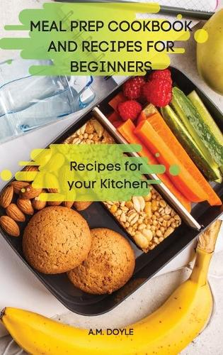Meal Prep Cookbook and Recipes for Beginners (Hardback)