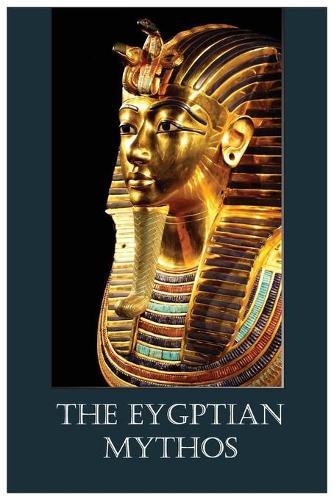 The Eygptian Mythos (Paperback)