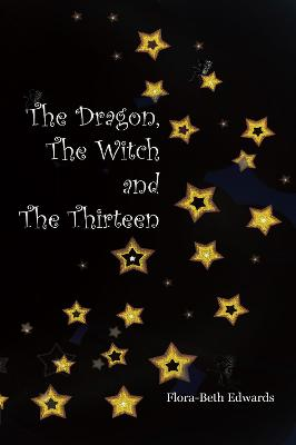 The Dragon, The Witch and The Thirteen - The Fae Sagas 2 (Paperback)
