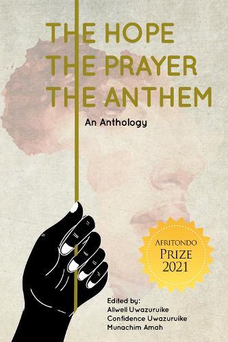 The Hope, The Prayer, The Anthem (Paperback)