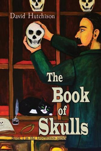 The Book of Skulls: Book 1 in the Doctresses series (Paperback)