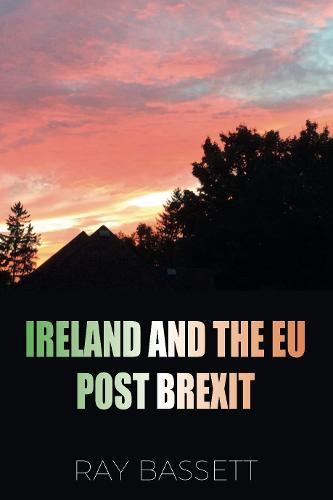 Ireland and the EU Post Brexit (Paperback)