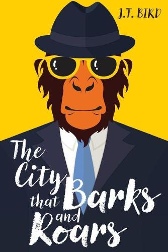The City That Barks And Roars (Paperback)