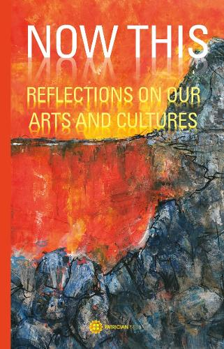 NOW THIS: REFLECTIONS ON OUR ARTS AND CULTURES (Paperback)