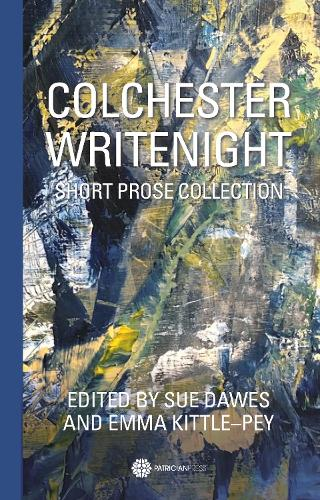 Colchester WriteNight: Short Prose Collection (Paperback)