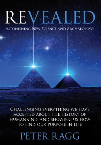 REVEALED: Astonishing New Science and Archaeology (Paperback)