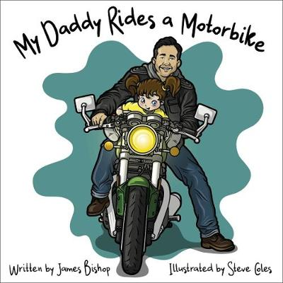 My Daddy Rides a Motorbike (Board book)