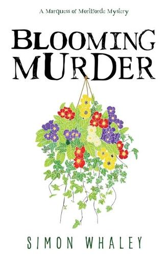 Blooming Murder - A Marquess of Mortiforde Mystery 1 (Paperback)