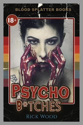 Psycho Bitches - Blood Splatter Books 1 (Paperback)