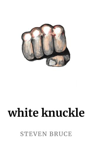 White Knuckle: A Poetry Collection (Paperback)