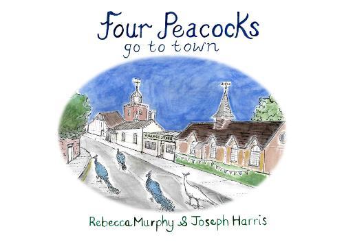 Four Peacocks Go To Town (Paperback)