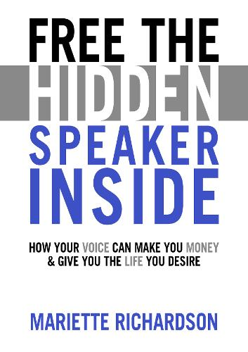 Free The Hidden Speaker Inside: How Your Voice Can Make You Money and Give You the Life You Desire (Paperback)