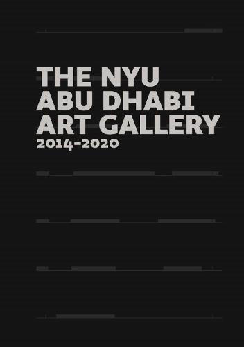 The NYU Abu Dhabi Art Gallery: 2014-2020 (Hardback)