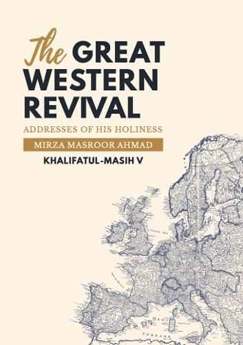 The Great Western Revival: Addresses of His Holiness Mirza Masroor Ahmad Khalifatul-Masih V (Hardback)