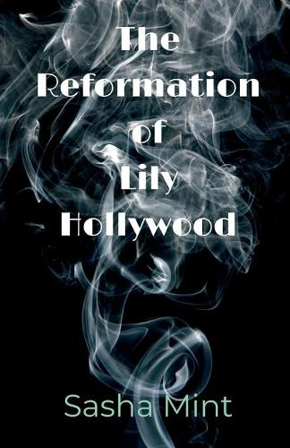 The Reformation of Lily Hollywood (Paperback)