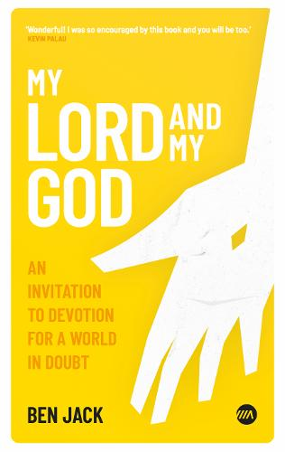 My Lord and my God: An invitation to devotion for a world in doubt - Advance Proclaimers Series 1 (Paperback)