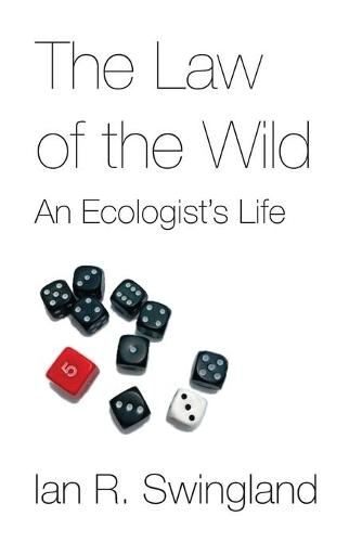 The Law of the Wild: An Ecologist's Life (Paperback)