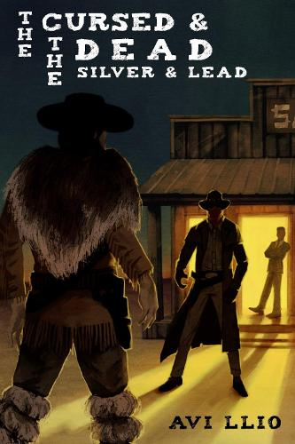 The The Cursed and The Dead: Silver and Lead - The Cursed and The Dead 1 (Paperback)