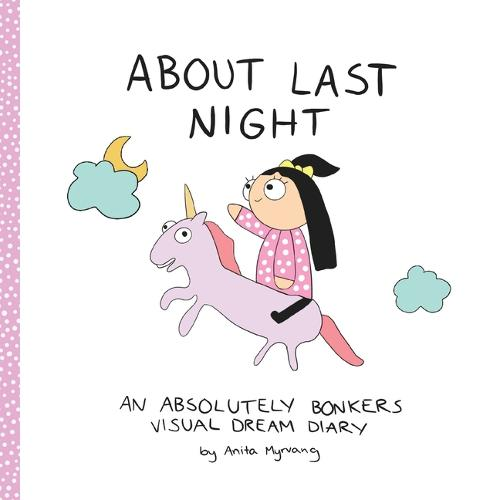 About Last Night: An absolutely bonkers dream diary (Paperback)