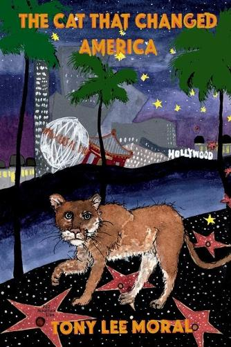 The Cat That Changed America: The true Hollywood story of P22 mountain lion (Paperback)