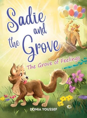 Sadie and the Grove: The Grove of Feelings - Sadie and the Grove 2 (Hardback)