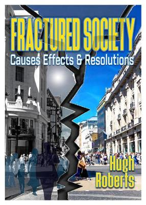 Fractured Society: Causes Effects and Resolutions (Paperback)