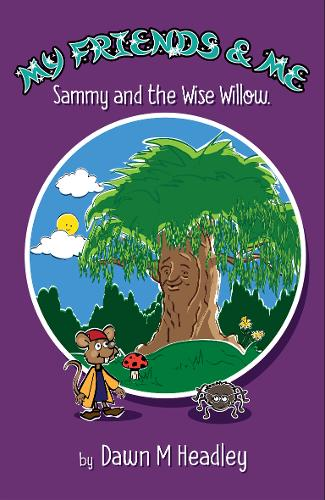 My Friends and Me: Sammy and the Wise Willow (Paperback)