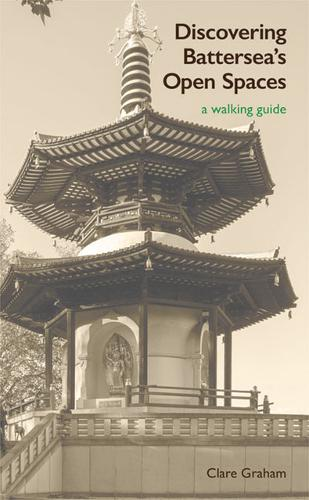 Discovering Battersea's Open Spaces: a walking guide (Paperback)