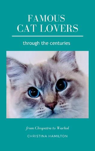 Famous Cat Lovers Through the Centuries: From Cleopatra to Warhol (Paperback)