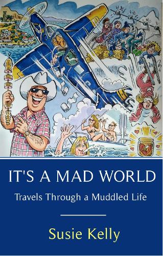 It's A Mad World: Travels Through a Muddled Life (Paperback)