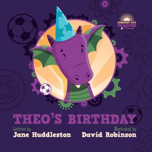 Theo's birthday - Sunburst City Dragons (Paperback)