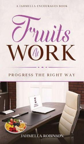Fruits At Work: Progress The Right Way (Hardback)
