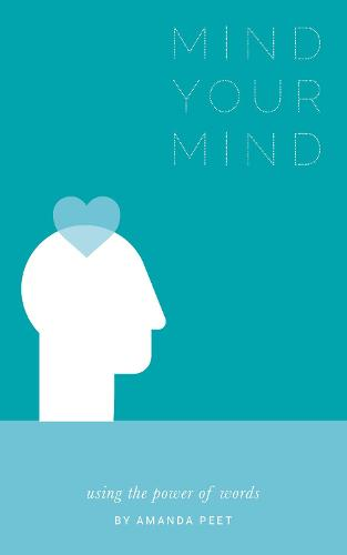 Mind Your Mind: Using the power of words (Paperback)
