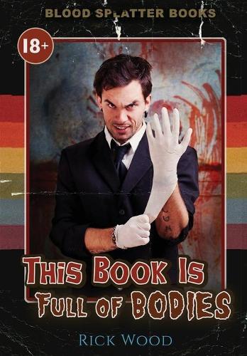 This Book is Full of Bodies - Blood Splatter Books (Hardback)