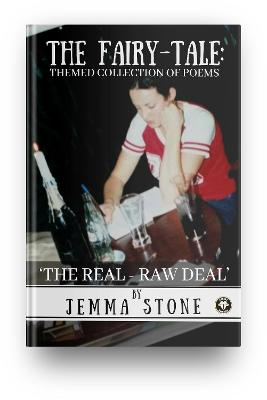 The Fairy-Tale Themed Collection of Poems: The Real-Raw Deal (Paperback)