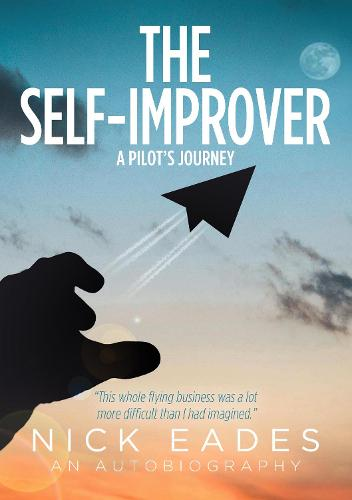 The Self-Improver: A Pilot's Journey (Paperback)