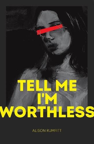 Tell Me I'm Worthless (Paperback)
