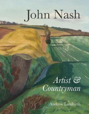 John Nash: Artist & Countryman (Paperback)