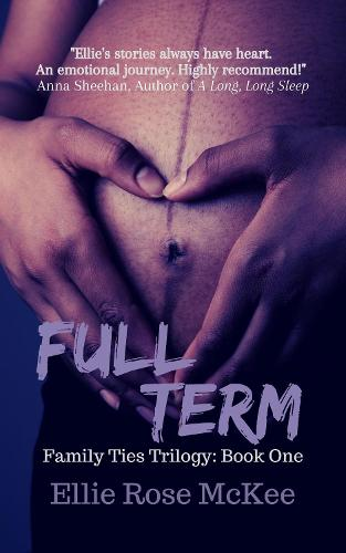 Full Term - The Family Ties Trilogy 1 (Paperback)