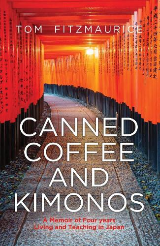 Canned Coffee and Kimonos (Paperback)