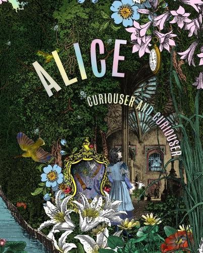 Alice, Curiouser and Curiouser (Hardback)