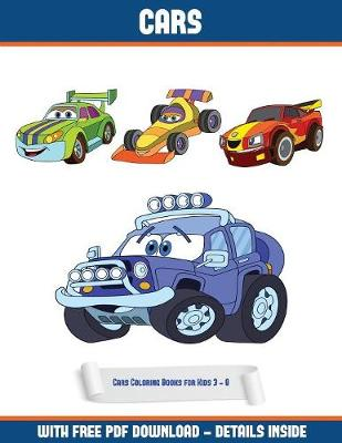 Cars Coloring Books for Kids 3 - 8: A Cars Coloring (Colouring) Book with 30 Coloring Pages That Gradually Progress in Difficulty: This Book Can Be Downloaded as a PDF and Printed Out to Color Individual Pages - Cars Coloring Books for Kids 3 - 8 3 (Paperback)