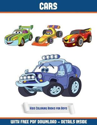 Kids Coloring Books for Boys (Cars Coloring Book): A Cars Coloring (Colouring) Book with 30 Coloring Pages That Gradually Progress in Difficulty: This Book Can Be Downloaded as a PDF and Printed Out to Color Individual Pages - Kids Coloring Books for Boys (Cars Coloring Book) 3 (Paperback)