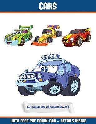 Cars Coloring Book for Children Aged 4 to 8 (Cars): A Cars Coloring (Colouring) Book with 30 Coloring Pages That Gradually Progress in Difficulty: This Book Can Be Downloaded as a PDF and Printed Out to Color Individual Pages - Cars Coloring Book for Children Aged 4 to 8 (Cars) 3 (Paperback)