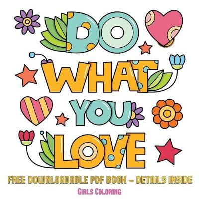 Girls Coloring (Do What You Love): 36 Coloring Pages to Boost Confidence in Girls (Paperback)