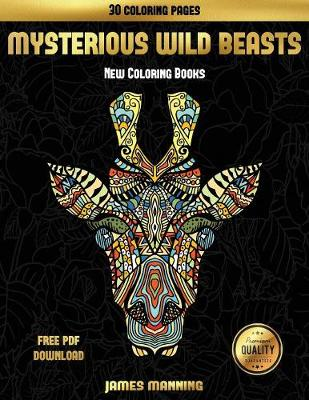 New Coloring Books (Mysterious Wild Beasts): A wild beasts coloring book with 30 coloring pages for relaxed and stress free coloring. This book can be downloaded as a PDF and printed off to color individual pages. - New Coloring Books (Mysterious Wild Beasts) 14 (Paperback)