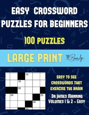 Easy Crossword Puzzles for Beginners (Vols 1 & 2 - Easy): Large print game book with 100 crossword puzzles: One crossword game per two pages: All crossword puzzles come with solutions: Makes a great gift for Crossword lovers - Easy Crossword Puzzles for Beginners 3 (Paperback)