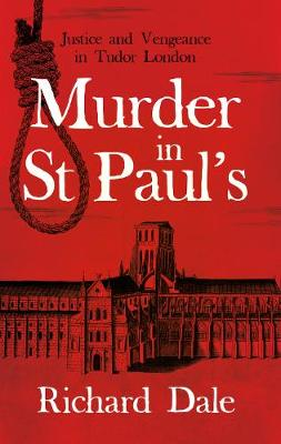 Murder in St Paul's: Justice and Vengeance in Tudor London (Paperback)