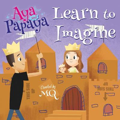 Aya and Papaya Learn to Imagine (Paperback)