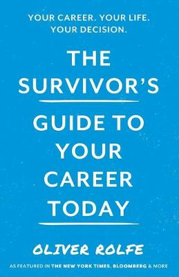 The Survivor's Guide To Your Career Today (Paperback)